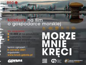 Forum Gospodarki Morskiej Gdynia 2021 – wystartował konkurs filmowy MORZE MNIE KRĘCI