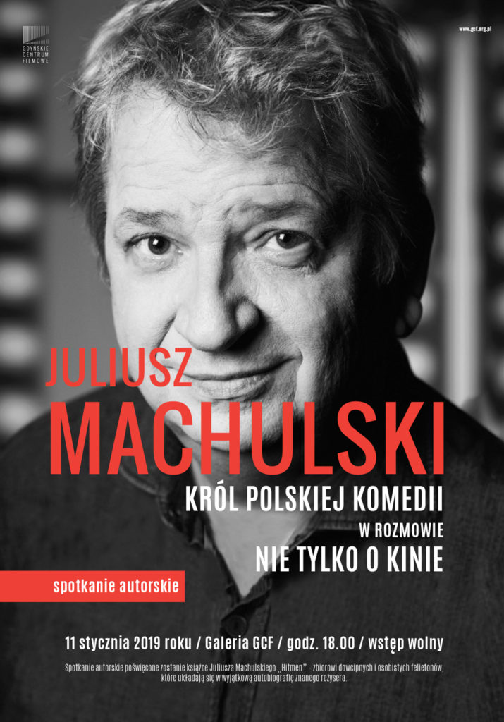 JULIUSZ MACHULSKI. Spotkanie autorskie z reżyserem